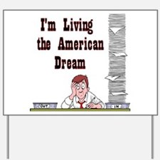 Living the American Dream - N Yard Sign