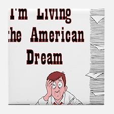 Living the American Dream - N Tile Coaster