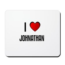 I LOVE JOHNATHAN Mousepad