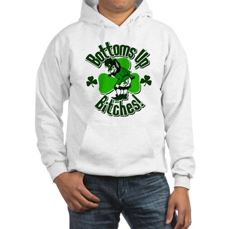 Bottoms Up Bitches! Hooded Sweatshirt