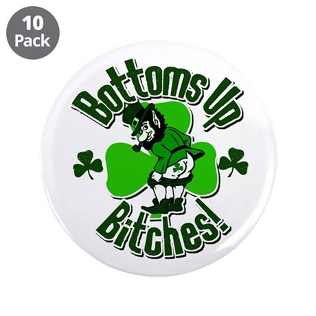 """Bottoms Up Bitches! 3.5"""" Button (10 pack)"""