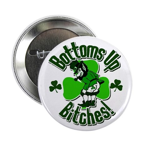 "Bottoms Up Bitches! 2.25"" Button (100 pack)"