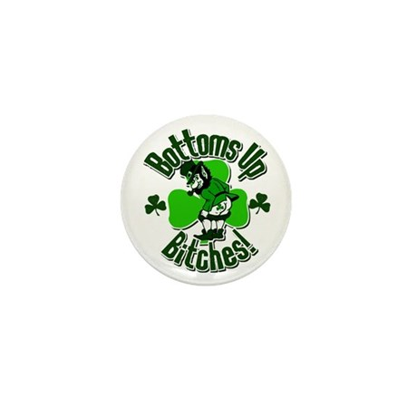 Bottoms Up Bitches! Mini Button (10 pack)
