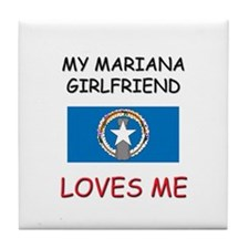 My Mariana Girlfriend Loves Me Tile Coaster