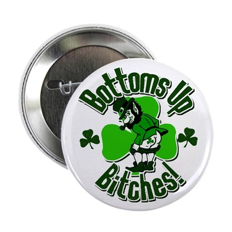 """Bottoms Up Bitches! 2.25"""" Button"""