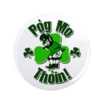 "Pog Mo Thoin 3.5"" Button (100 pack)"