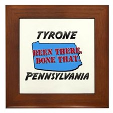 tyrone pennsylvania - been there, done that Framed