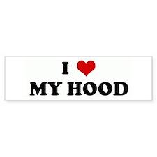 I Love MY HOOD Bumper Bumper Sticker