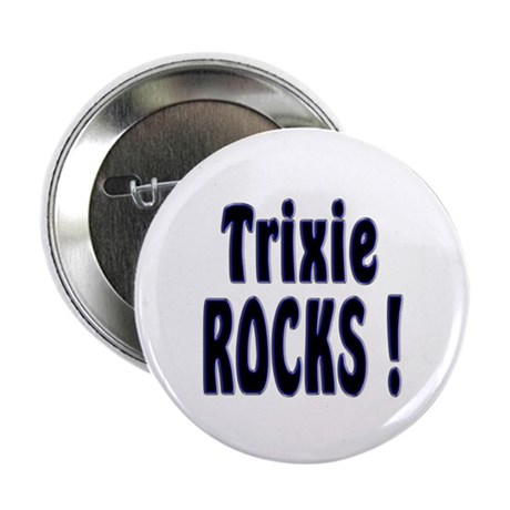 "Trixie Rocks ! 2.25"" Button (100 pack)"