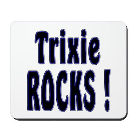 Trixie Rocks ! Mousepad