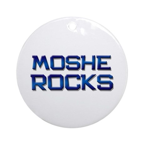 moshe rocks Ornament (Round)