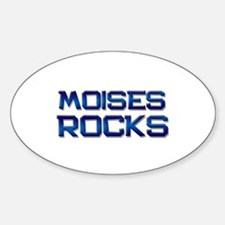 moises rocks Oval Decal