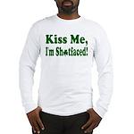 Kiss Me, I'm Shitfaced! Long Sleeve T-Shirt