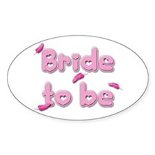Pink Freak BRIDE TO BE - Oval Decal
