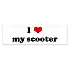 I Love my scooter Bumper Bumper Sticker