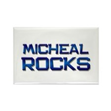 micheal rocks Rectangle Magnet