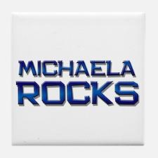 michaela rocks Tile Coaster