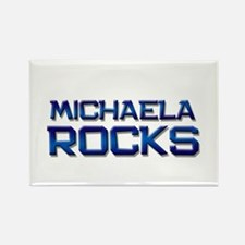 michaela rocks Rectangle Magnet