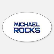 michael rocks Oval Decal