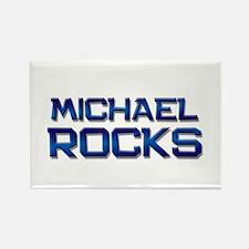 michael rocks Rectangle Magnet