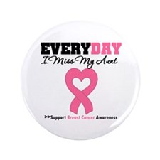 "Breast Cancer Miss Aunt 3.5"" Button"