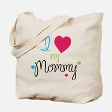 I love my Mommy! Tote Bag