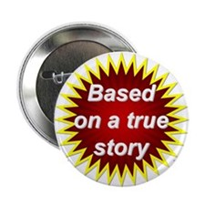 "Based on True - 2.25"" Button (10 pack)"