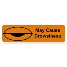 Drowsiness Bumper Bumper Sticker