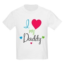 I love my Daddy! T-Shirt