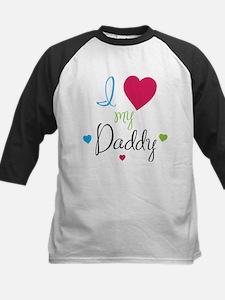 I love my Daddy! Tee