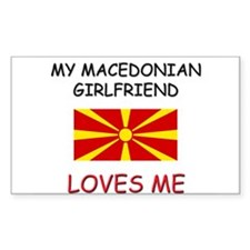 My Macedonian Girlfriend Loves Me Decal