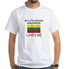 My Lithuanian Girlfriend Loves Me Shirt