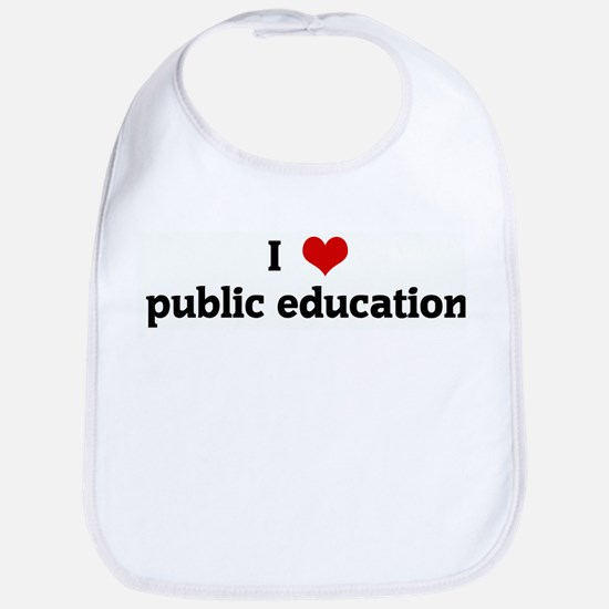 I Love public education Bib