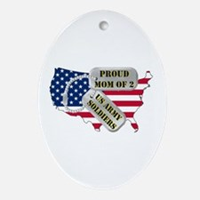 Proud Mom of 2 US Army Soldiers Oval Ornament