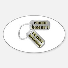 Proud Mom of 2 US Army Soldiers Oval Decal
