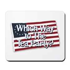 Which Way to The Tea Party? Mousepad