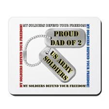 Proud Dad of 2 US Army Soldiers Mousepad