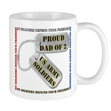 Proud Dad of 2 US Army Soldiers Small Mug