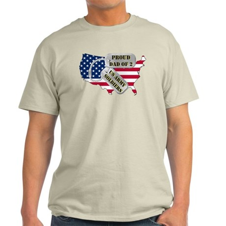 Proud Dad of 2 US Army Soldiers Light T-Shirt