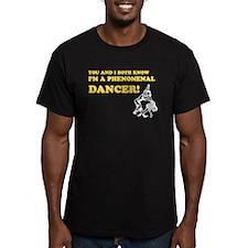 I'm A Phenomenal Dancer T