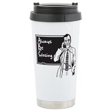 Always Be Closing Stainless Steel Travel Mug