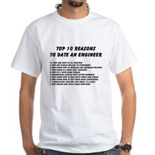 Top 10 Reasons to Date an Engineer T-Shirt
