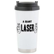 "A Giant ""Laser"" Travel Mug"