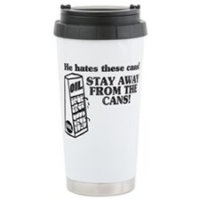 He Hates The Cans! Travel Mug
