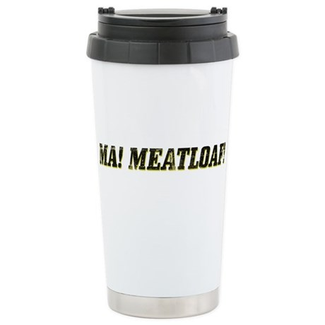 Ma! Meatloaf! Stainless Steel Travel Mug