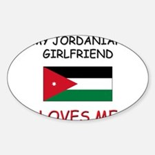 My Jordanian Girlfriend Loves Me Oval Decal