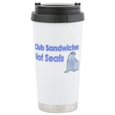 Club Sandwiches Not Seals Travel Mug