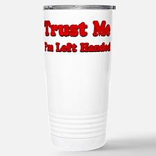 Trust Me I'm Left Handed Travel Mug