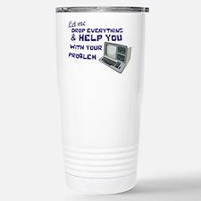 Drop Everything & Help You Travel Mug