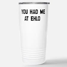 You Had Me At EHLO Stainless Steel Travel Mug